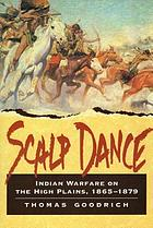 Scalp dance : Indian warfare on the high plains