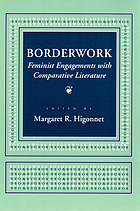 Borderwork : feminist engagements with comparative literature