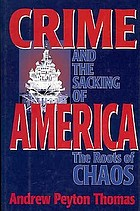 Crime and the sacking of America : the roots of chaos