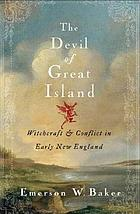 The devil of Great Island : witchcraft and conflict in early New England