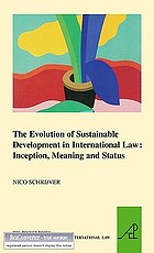 The evolution of sustainable development in international law : inception, meaning and status