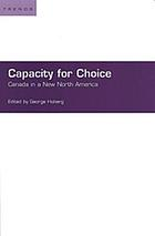 Capacity for choice : Canada in a new North America