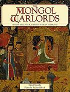 The Mongol warlords : Genghis Khan, Kublai Khan, Hülegü, Tamerlane