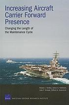 Increasing aircraft carrier forward presence : changing the length of the maintenance cycle