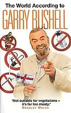 The world according to Garry Bushell Garry Bushell