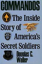The commandos : the inside story of America's secret soldiers