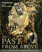 The past from above : aerial photographs of archaeological sites