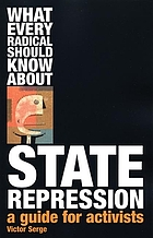 What every radical should know about state repression : a guide for activists