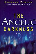 The angelic darkness : a novel