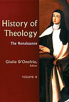 History of theology. III, the renaissance
