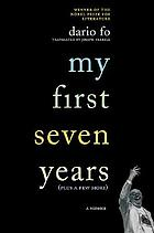 My first seven years (plus a few more) : a memoir