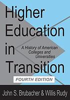 Higher education in transition : a history of American colleges and universities, 1636-1976