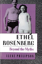 Ethel Rosenberg : beyond the myths