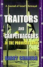 Traitors and carpetbaggers in the Promised Land : a journal of Israel's betrayal