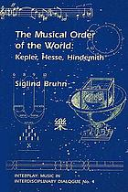 The musical order of the world : Kepler, Hesse, Hindemith