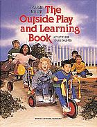 The outside play and learning book : activities for young children