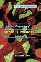 The autobiography of Alfred H. Mendes 1897-1991