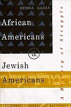 African Americans and Jewish Americans : a history of struggle
