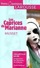 Les caprices de Marianne : présentation, édition et commentaire de la version originale avec un relevé des variantes de la version remaniée