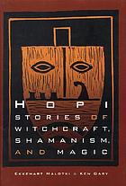 Hopi stories of witchcraft, shamanism, and magic