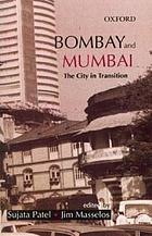 Bombay and Mumbai : the city in transition