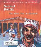 Satchel Paige : the best arm in baseball