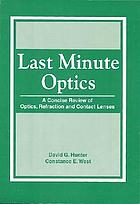 Last minute optics : a concise review of optics, refraction, and contact lenses