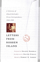 Letters from Robben Island a selection of Ahmed Kathrada's prison correspondence, 1964-1989