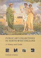 Public art collections in north-west England : a history and guide
