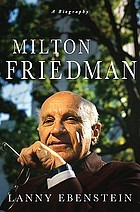 Milton Friedman : a biography