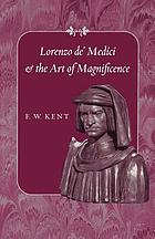 Lorenzo de' Medici and the art of magnificence