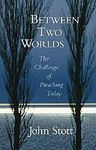 Between two worlds : the art of preaching in the twentieth century