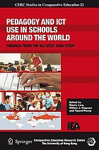 Pedagogy and ICT use in schools around the world : findings from the IEA SITES 2006 study
