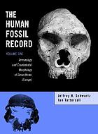 The human fossil record : terminology and craniodental morphology of genus homo (Europe). Vol. 1