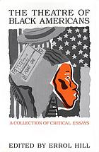 The Theatre of Black Americans : a collection of critical essays