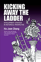 Kicking away the ladder : development strategy in historical perspective