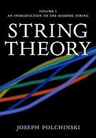 String theory, Volume 1, An introduction to the bosonic string