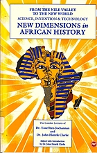 New dimensions in African history : the London lectures of Dr. Yosef ben-Jochannan and Dr. John Henrik Clarke