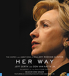Her way the hopes and ambitions of Hillary Rodham Clinton