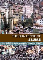 The challenge of slums : global report on human settlements, 2003