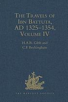 The travels of Ibn Baṭṭūṭa, A.D. 1325-1354The travels of Ibn Battuta : A.D. 1325-1354 : translated with revisions and notes from the Arabic text