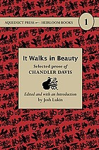 It walks in beauty : selected prose of Chandler Davis