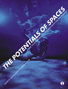 The potentials of spaces the theory and practice of scenography & performance