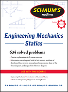 Statics : [634 fully solved problems ; concise explanations of all course concepts ; information on orthogonal triad of unit vectors, resultant of distributed force system, noncoplanar force systems, slope of the Shear diagram, and slope of the Moment diagram ; use with these courses: engineering mechanics, introduction to mechanics, statics, mechanical engineering, engineer-in-training review]