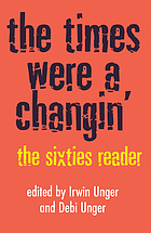 The times were a changin' : the Sixties reader