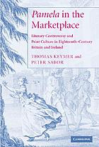 Pamela in the marketplace : literary controversy and print culture in eighteenth-century Britain and Ireland