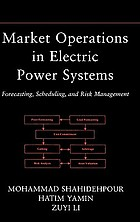 Market operations in electric power systems forecasting, scheduling, and risk management