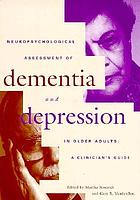 Neuropsychological assessment of dementia and depression in older adults : a clinician's guide