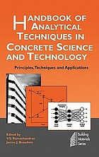 Handbook of analytical techniques in concrete science and technology : principles, techniques, and applications