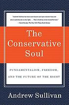 The conservative soul : fundamentalism, freedom, and the future of the right